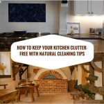 How to keep your kitchen clutter-free with natural cleaning tips