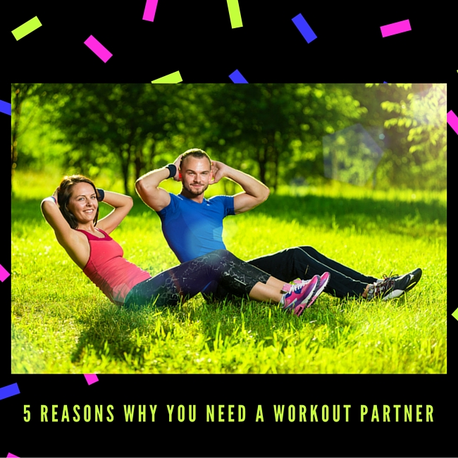 5 Reasons Why You Need a Workout Partner