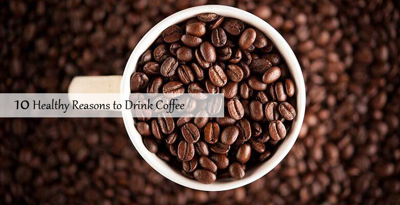 10 Healthy Reasons to Drink Coffee-caribbeangreenliving.com