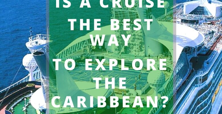 Caribbean Cruise Vacation - caribbeangreenliving.com