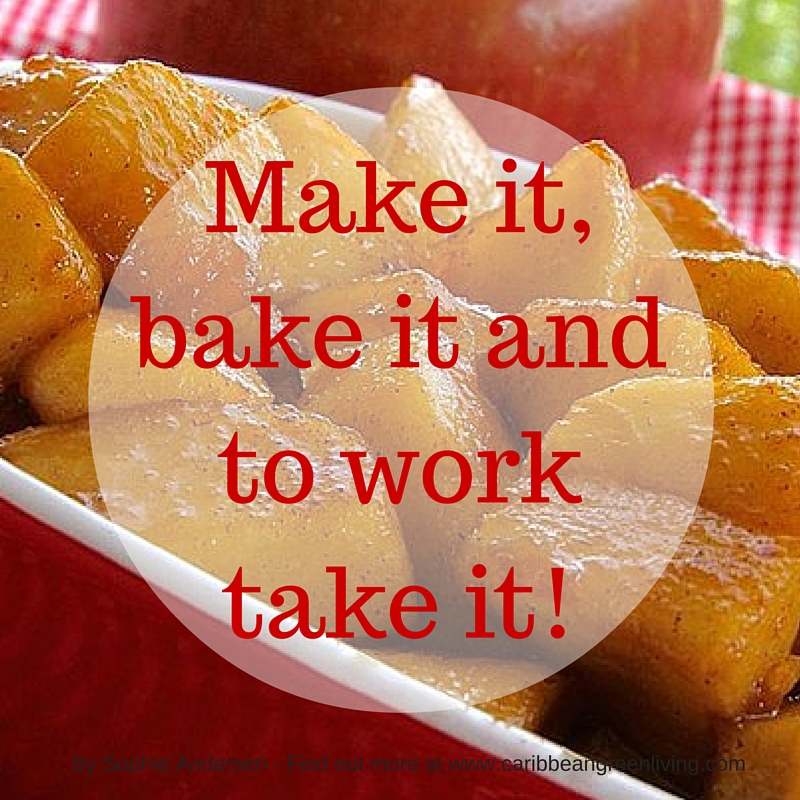 Make it, bake it and to work take it! - caribbeangreenliving.com