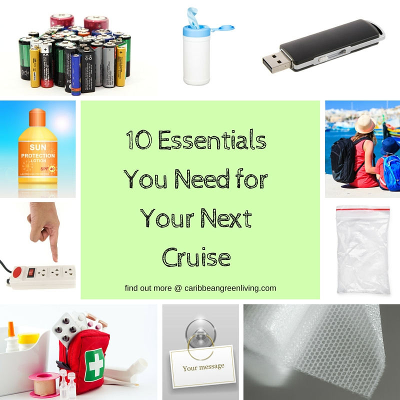 10 Essentials You Need for Your Next Cruise - caribbeangreenliving.com