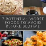 7 potential worst foods to avoid before bedtime