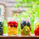 3 benefits of detoxing the body for a healthy you