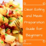 Clean Eating and Meals Preparation Guide for Beginners