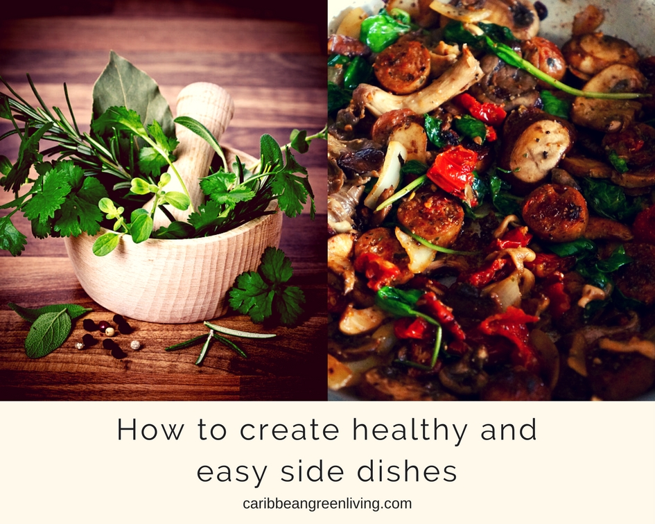 How to create healthy and easy side dishes