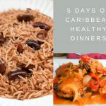 5 days of Caribbean Healthy Dinners