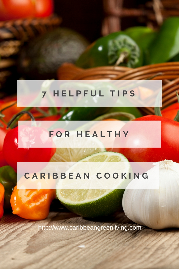 7 helpful tips Caribbean cooking