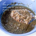 How to create the best seasoning for your meat, poultry and seafood