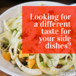 Looking for a different taste for your side dishes
