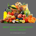 What Does Clean Eating Really Mean?