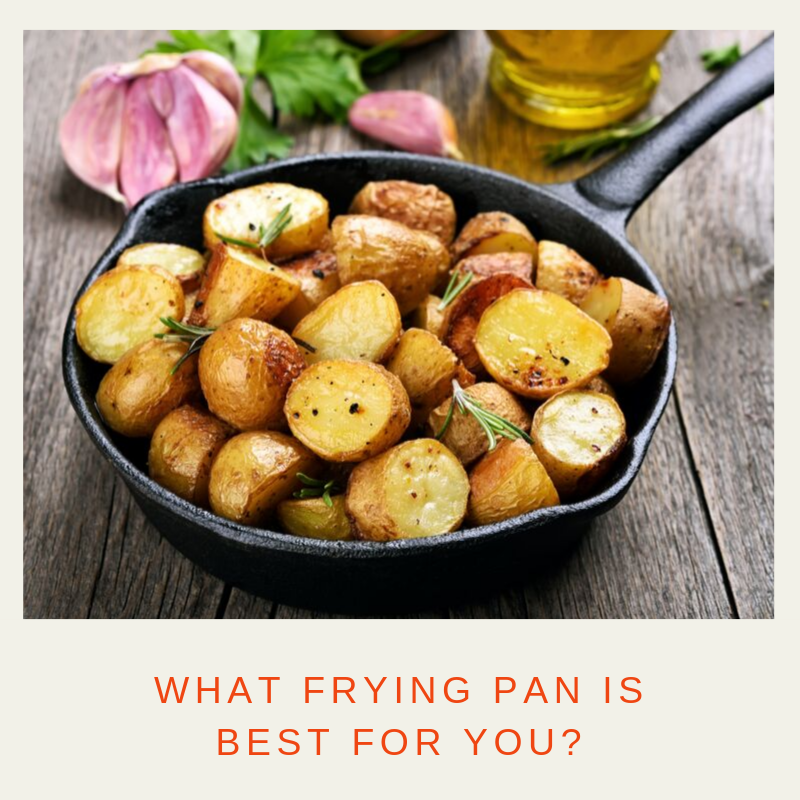 What Frying Pan is Best for You