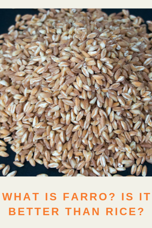 What is Farro? Is it better than rice?