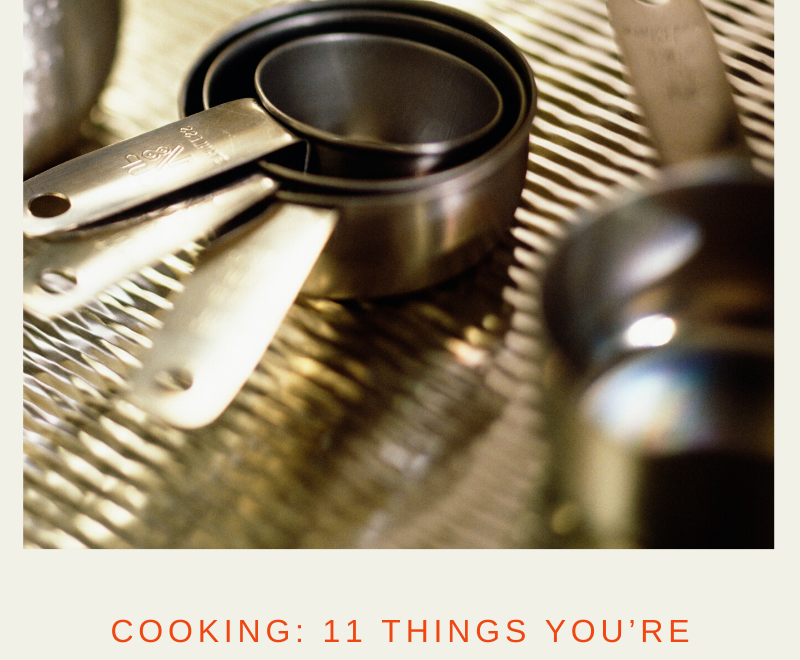 Cooking: 11 Things You're Forgetting to Do