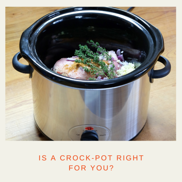 Is a Crock-Pot Right for You?