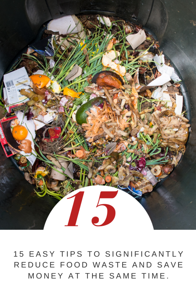 15 easy tips to significantly reduce food waste and save money at the same time.